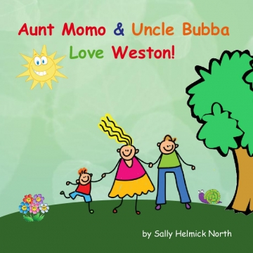 Aunt MoMo & Uncle Bubba Love Weston!