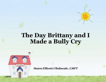 The Day Brittany and I Made a Bully Cry