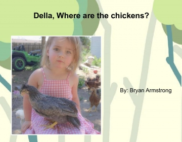 Della, Where are the chickens?