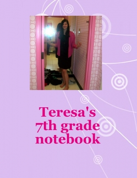 Teresa's 7th grade notebook