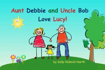 Aunt Debbie and Uncle Bob Love Lucy!