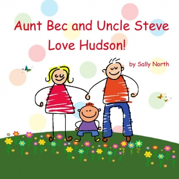 Aunt Bec and Uncle Steve Love Hudson!