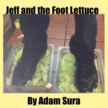 Jeff and the Foot Lettuce