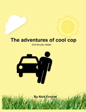 The adventures of cool cop