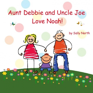 Aunt Debbie and Uncle Joe love Noah
