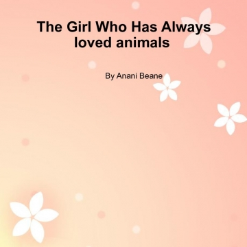 Memoirs from:The Girl Who Has Always Loved Animals