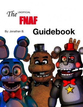 The Unofficial Guide To FNAF