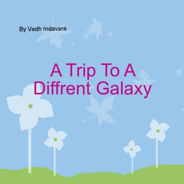 A Trip To A Diffrent Galaxy