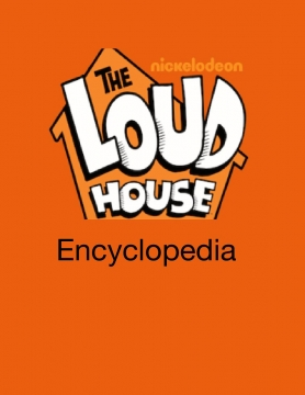 Loud House Encyclopedia