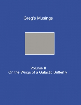 Greg's Musings Volume II