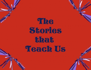 The Stories that Teach Us