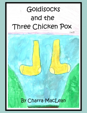Goldisocks and the Three Chicken Pox