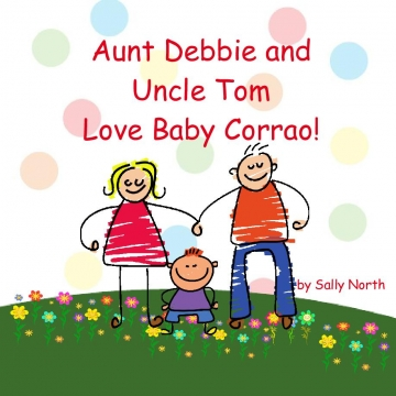 Aunt Debbie and Uncle Tom Love Baby Corrao!