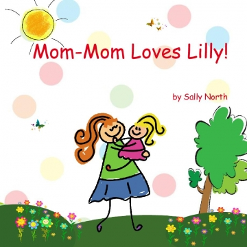 Mom-Mom Loves Lilly!