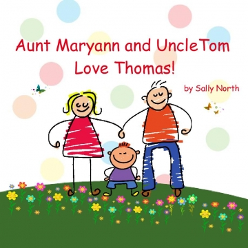 Aunt Maryann and Uncle Tom Love Thomas!