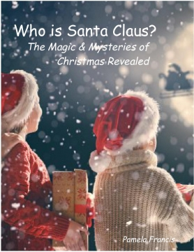Who is Santa Claus? The Magic & Mysteries of Christmas Revealed