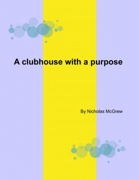 A clubhouse with a purpose