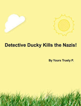 Detective Ducky and the Nazi's
