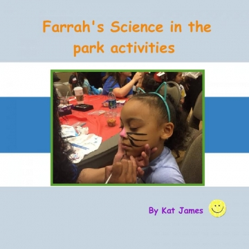Farrah's Science in the park activities