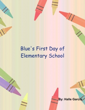 Blue's First Day Of Elementary School
