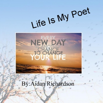 Life is My Poet