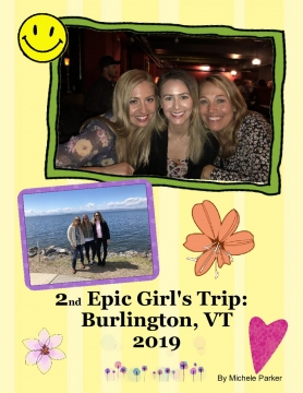 2nd Epic Girl's Trip: Burlington, Vermont 2019!
