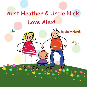Aunt Heather & Uncle Nick Love Alex!