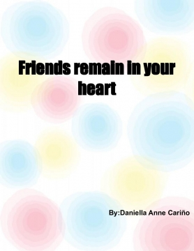 Friends remain in your heart