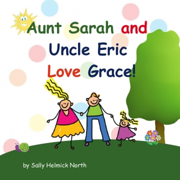 Aunt Sarah and Uncle Eric Love Grace!