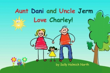 Aunt Dani and Uncle Jerm Love Charley!