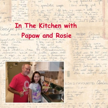 In The Kitchen with Papaw & Rosie