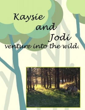 Kaysie & Jodi venture into the wild