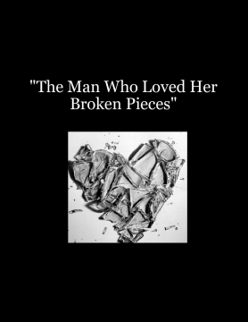 Loving Your Broken Pieces