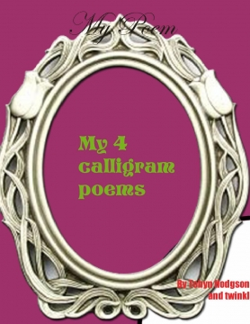 My 4  calligram poems and more