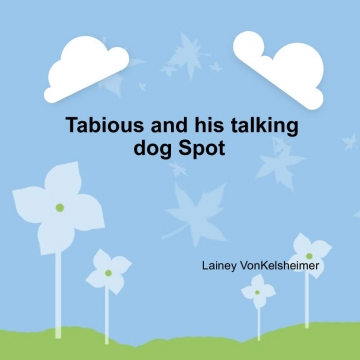 Tabious and his talking dog Spot