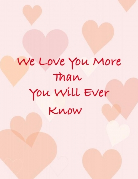 We Love You More Than You Will Ever Know