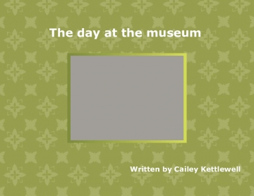 The day at the museum