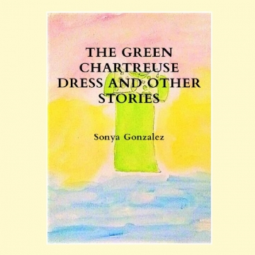 The Green Chartreuse Dress and Other Stories