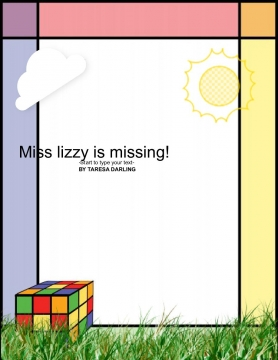 Miss lizzy is missing!