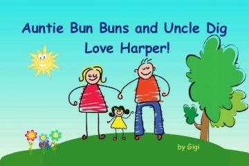 Auntie Bun Buns and Uncle Dig love Harper!