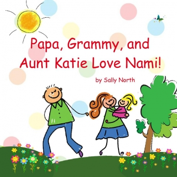 Papa, Grammy, and Aunt Katie Love Nami!