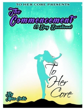 To Her Core Presents The Commencement