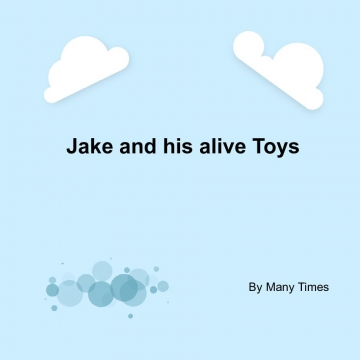 Jake and His Alive Toys