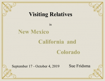 Visiting Relatives in NM, CA, and CO