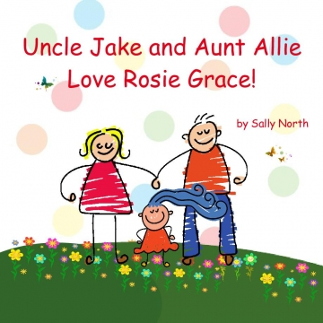 Uncle Jake and Aunt Allie love Rosie Grace!