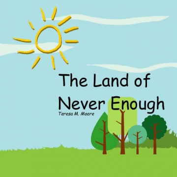 The Land of Never Enough