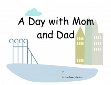 A Day with Mom and Dad