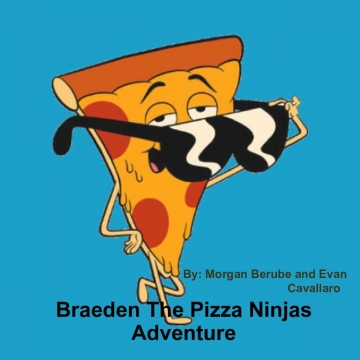 Braeden The Pizza Ninjas Adventure