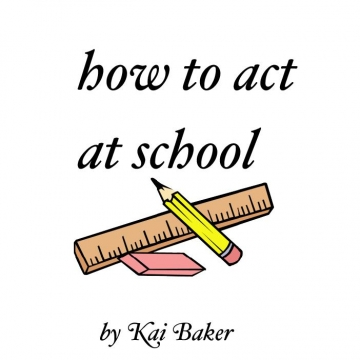 How to act at school