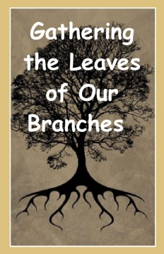 Gathering the Leaves of Our Branches